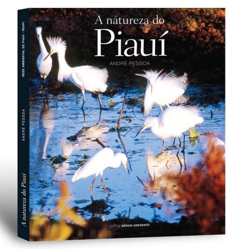 Capa do livro A Natureza do Piauí, do fotógrafo André Pessoa.